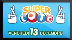 Super Loto - une tirage de 13 millions d'euros minimum vendredi 13 décembre 2013 !