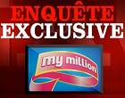 enquête exclusive du My Million