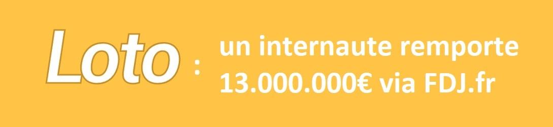 Loto : un gagnant par internet remporte 13 millions d'euros