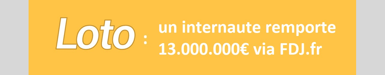 loto gagnant internet 13 millions euros