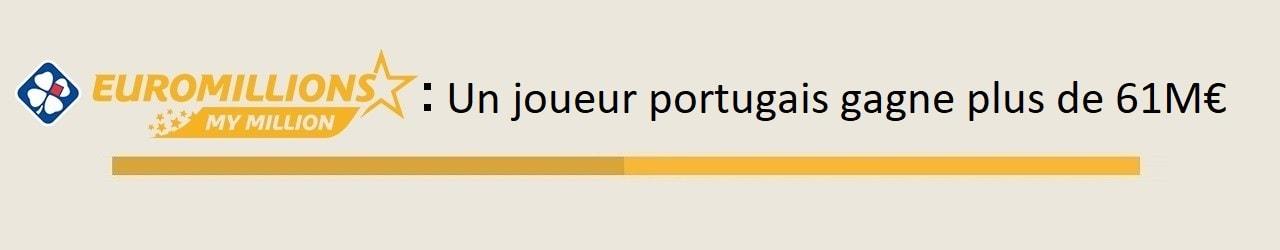 Gagnant Portugais pour 61 millions d'euros
