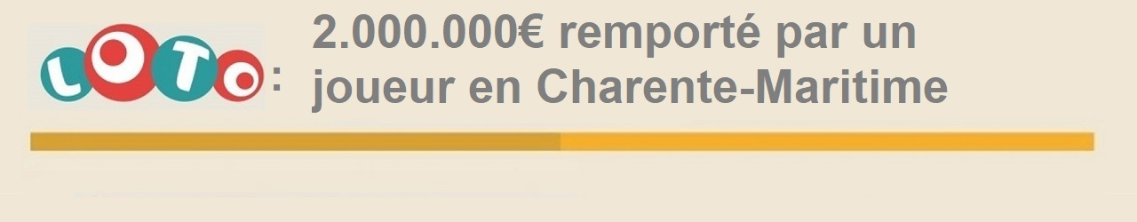 gagnant charente maritime 2 millions euros loto