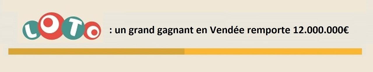 Loto : un grand gagnant en Vendée remporte 12 millions d'euros