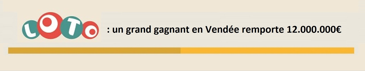 loto grand gagnant vendee 12 millions euros 1
