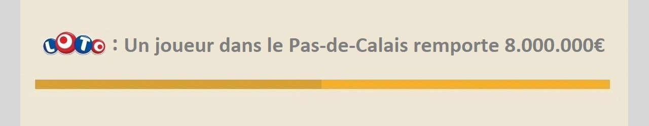 Loto : gagnant dans le Pas-de-Calais pour 8 millions d'euros