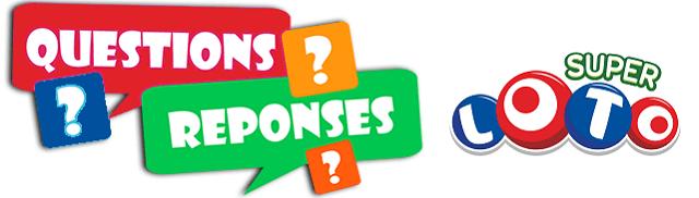 Foire aux questions Super Loto du Vendredi 13