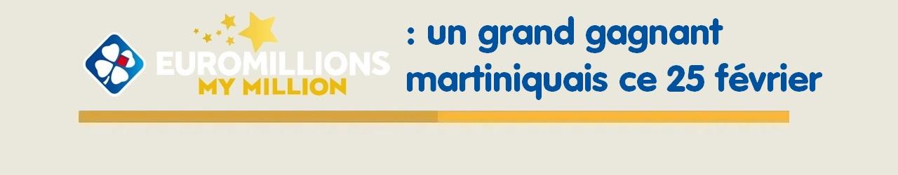 Gagnant Euromillions My Million en Martinique le 25 février 2020