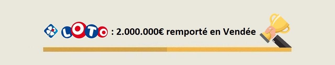 Gagnant Loto : un joueur vendéen remporte 2 millions d'euros le 15 février 2020
