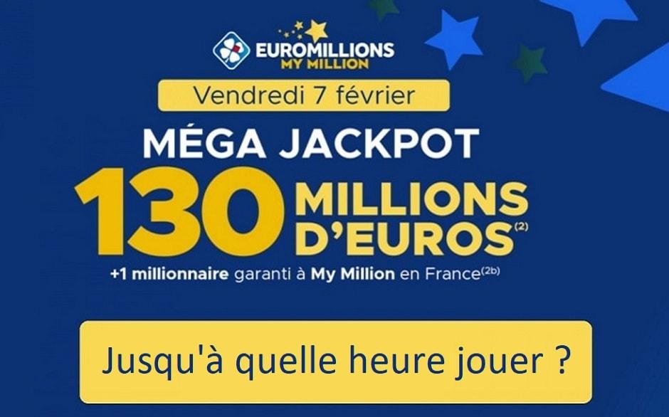 Jusqu'à quelle heure jouer à Euromillions ce 7 février 2020