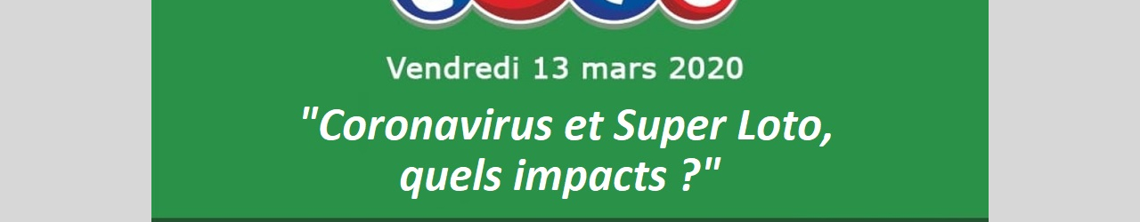 coronavirus super loto quels impacts